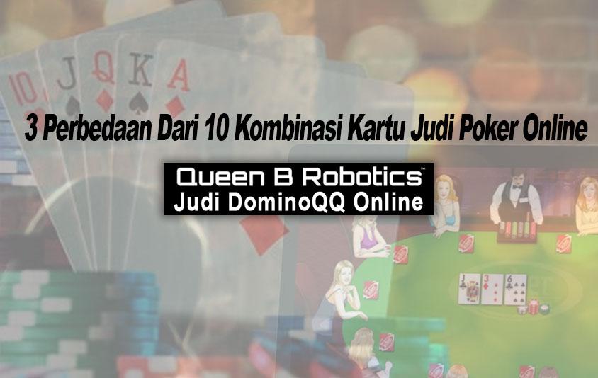 Poker Online - 3 Perbedaan Dari 10 Kombinasi - Judi DominoQQ Online